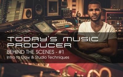 TODAY'S MUSIC PRODUCER – BEHIND THE SCENES #1