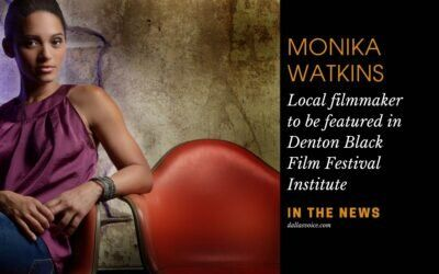 MONIKA WATKINS – In The News – Denton Film Fest